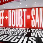 Barbara Kruger: Believe + Doubt