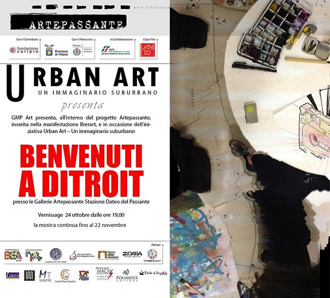 Benvenuti a Ditroit - Urban Art,  Galleria Artepassante Stazione di Dateo
