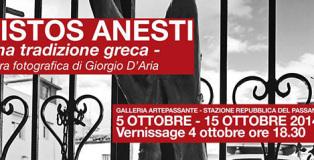 """Giorgio D'Aria - """"Christos Anesti - Una tradizione greca"""", Mostra fotografica Artepassante"""