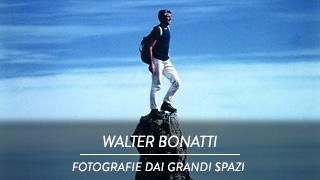 Walter Bonatti - Fotografie dai grandi spazi