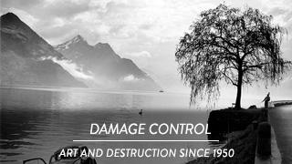 Damage Control - Art and Destruction Since 1950