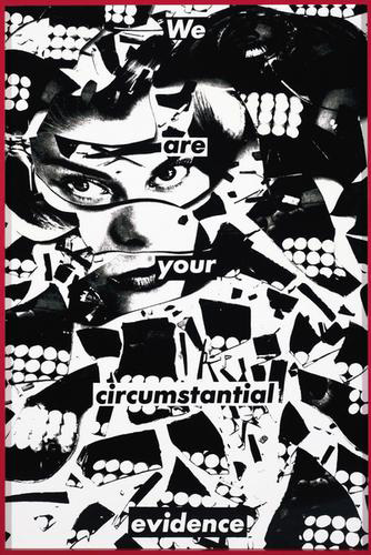 Barbara Kruger - Untitled (We are your circumstantial evidence) , 1983
