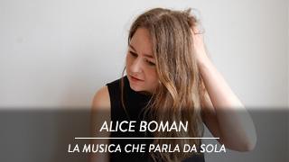 Alice Boman - La musica che parla da sola