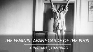 The Feminist Avant-Garde of the 1970s