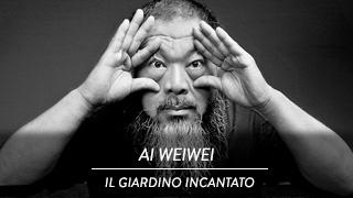Ai Weiwei - Il giardino incantato
