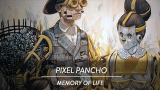 Pixel Pancho - Memory of Life
