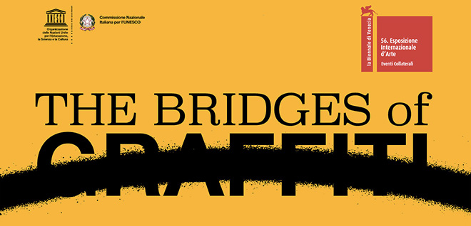 The Bridges of Graffiti - Biennale di Venezia 2015