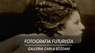 Fotografia futurista - Galleria Carla Sozzani