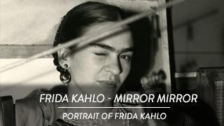 Frida Kahlo - Mirror Mirror...Portrait of Frida Kahlo