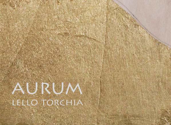 Lello Torchia, Aurum