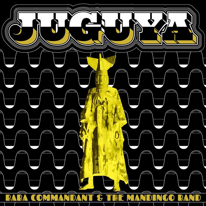 Baba Commandant & the Mandingo Band  - Juguya