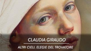 Claudia Giraudo - Altri Cieli. Elegie del Trovatore