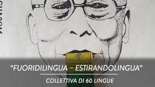 Fuoridilingua – Estirandolingua - Collettiva di 60 lingue