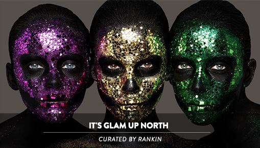 It's Glam Up North - Curated by Rankin