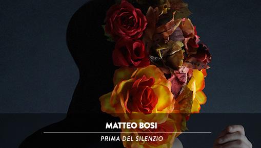 Matteo Bosi - Prima del silenzio
