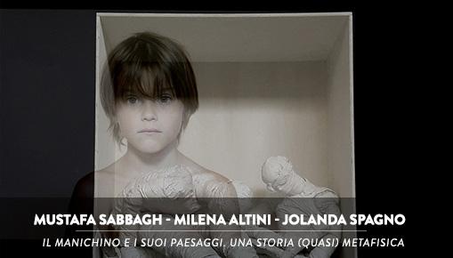 Mustafa Sabbagh, Milena Altini, Jolanda Spagno - Il manichino e i suoi paesaggi. Una storia (quasi) metafisica