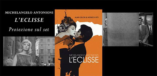 Michelangelo Antonioni – L'Eclisse (Proiezione sul set)
