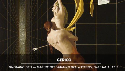 Gerico - Itinerario dell'immagine nei labirinti della pittura dal 1968 al 2015