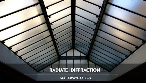 RADIATE | DIFFRACTION - Takeawaygallery