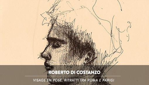 Roberto Di Costanzo - Visage en pose. Ritratti tra Roma e Parigi