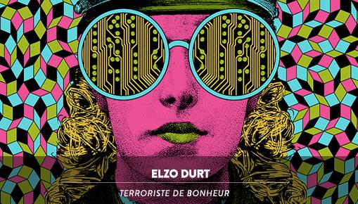 Elzo Durt - Terroriste De Bonheur