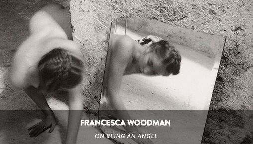 Francesca Woodman - On being an angel