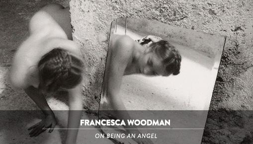 Francesca Woodman - On being an angel