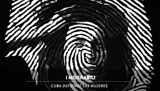 I Miserabili - Cuba defiende las mujeres