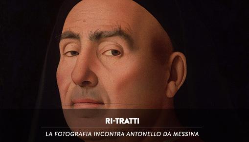 RI-TRATTI - La Fotografia incontra Antonello da Messina