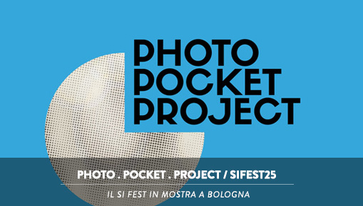 Photo Pocket Project - Si fest in mostra a Bologna