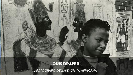 Louis Draper - Il fotografo della dignità africana