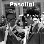 Pasolini – Parole sguardi ossessioni