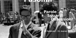 Pasolini - Parole sguardi ossessioni