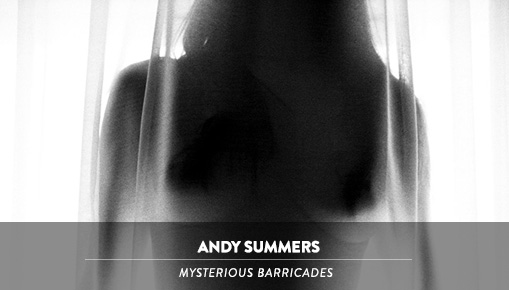 Andy Summers - Mysterious Barricades