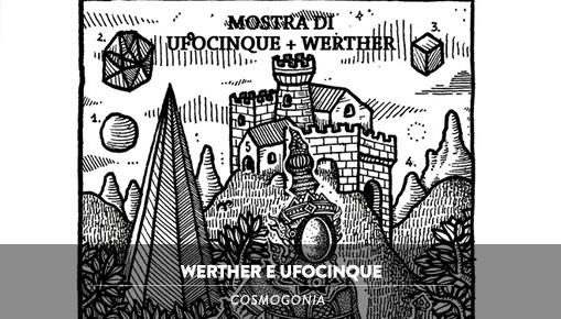 Werther e Ufocinque - Cosmogonia