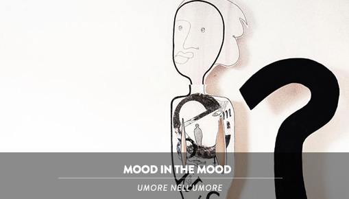 MOOD IN THE MOOD - Umore nell'Umore