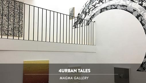 4Urban Tales - Magma Gallery