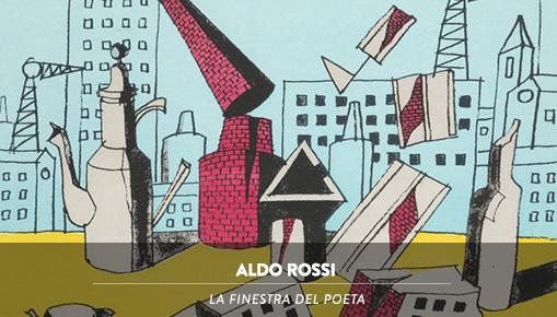 Aldo Rossi - La finestra del poeta