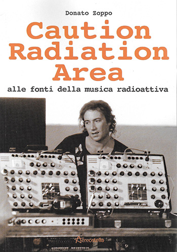 Donato Zoppo - Caution radiation Area