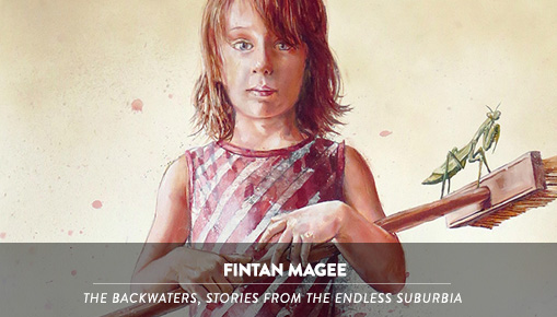 Fintan Magee - The Backwaters, Stories from the Endless Suburbia