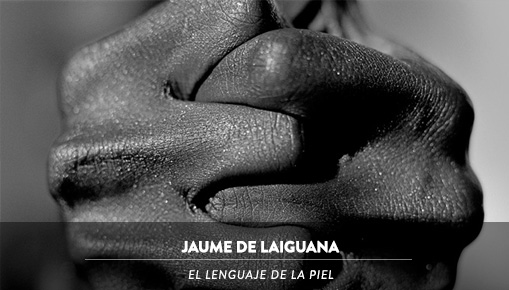 Jaume de Laiguana - El Lenguaje de la Piel