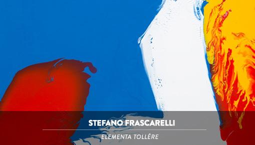 Stefano Frascarelli - Elementa tollĕre