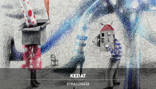 Keziat - Stralunata