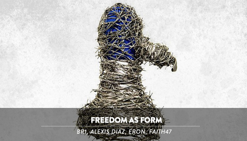 Freedom as Form - BR1, Alexis Diaz, Eron, Faith47