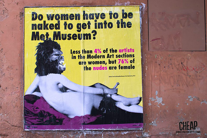 Guerrilla Girls - Cheap, street poster art festival. photo credit: Anna Fabrizi