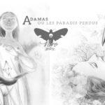 Véronique Dorey e Grazia La Padula – Adamas ou les Paradis Perdus