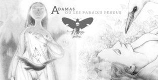 Véronique Dorey e Grazia la Padula - ADAMAS ou LES PARADIS PERDUS