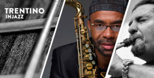 TrentinoInJazz 2017 - L'Unione fa il Jazz