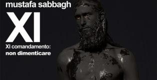 mustafa sabbagh - XI comandamento: non dimenticare, musei san domenico, forlì – 14 ottobre 2017 - 14 gennaio 2018