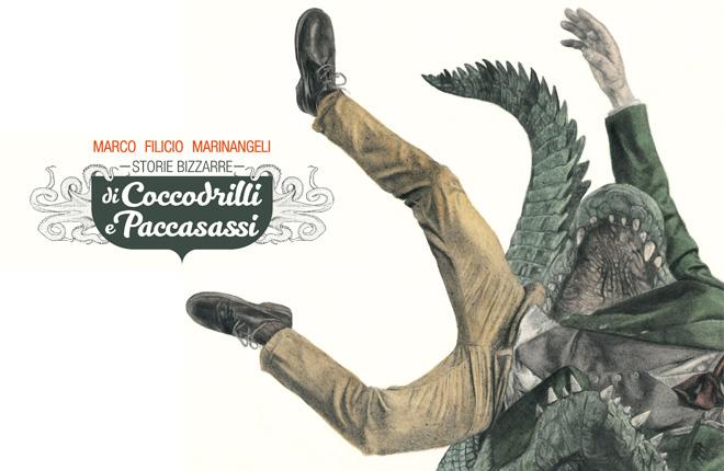 Marco Filicio Marinangeli – Storie bizzarre di Coccodrilli e Paccasassi